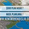 Şehir planı nedir? Nasıl planlanır?