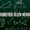 Geometrik Ölçek Nedir